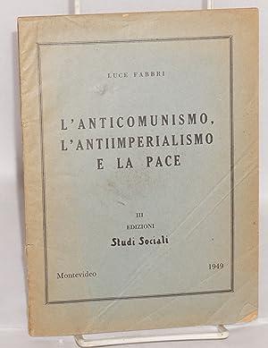 L'anticomunismo, l'antiimperialismo e la pace: Fabbri Cressatti, Luce