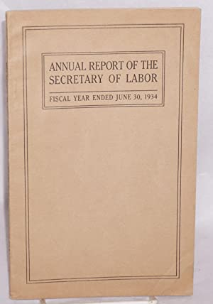 Twenty-second annual report of the Secretary of Labor for the fiscal year ended Jun 30, 1934: ...