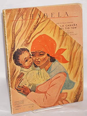 La caba?a del Tio Tom; in Chabela, la revista mensual de mujera?o V, n.o 39: Stowe, Harriett ...