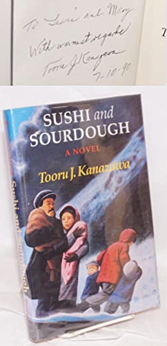 Sushi and sourdough; a novel: Kanazawa, Tooru J.