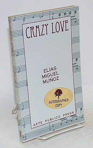 Crazy love: Mu?oz, Elias Miguel