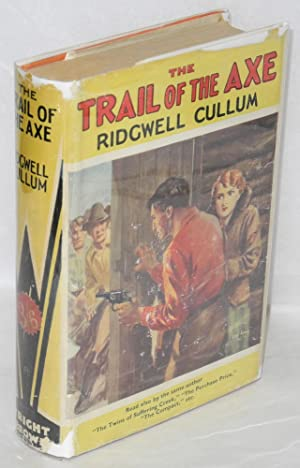 The trail of the axe; a story of the Red Sand Valley: Cullum, Ridgwell