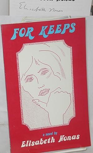 For keeps; a novel: Nonas, Elisabeth