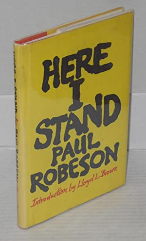 Here I stand.; introduction by Lloyd L. Brown: Robeson, Paul