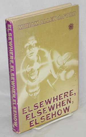 Elsewhere, Elsewhen, Elsehow: deFord, Miriam Allen