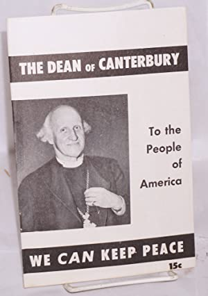 The Dean of Canterbury, to the people of America: We CAN keep peace