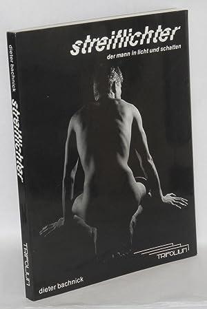 Streitlichter; der Mann in Licht und Schatten, ein Fotobuch: Bachnick, Dieter