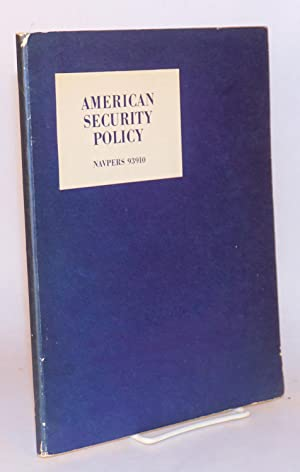 American security policy: a one-semester course consisting of 42 sessions for the use of the Naval ...