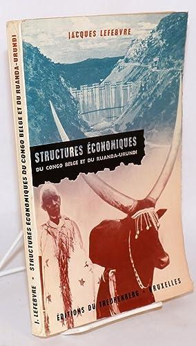 Structures ?conomiques du Congo Belge et du Ruandi-Urundi: Lefebvre, Jacques
