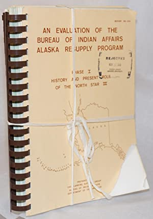 An evaluation of the Bureau of Indian Affairs Alaska resupply program [complete in three volumes]