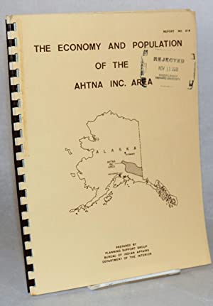 The economy and population of the Ahtna Inc. area