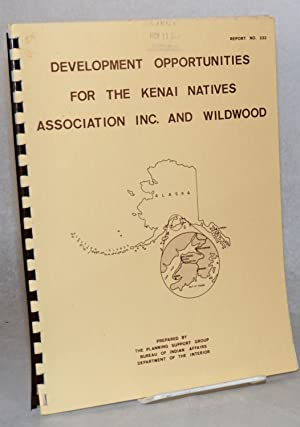 Development opportunities for the Kenai Natives Association Inc. and Wildwood