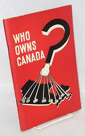 Who owns Canada? An examination of the facts concerning the concentration of the ownership and ...