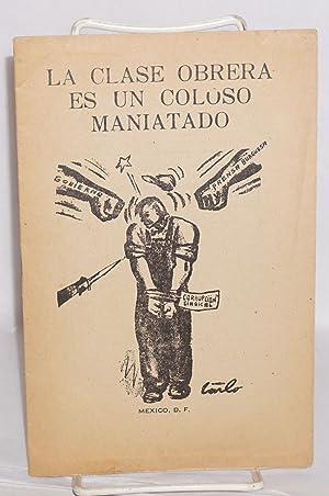 La clase obrera es un coloso maniatado: Santiago, Jorge [pseudonym of Lucian Galicia]