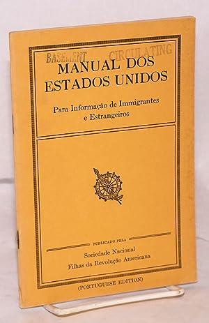 Manual dos Estados Unidos: para informa??o de immigrantes e estrangeiros: Buel, Elizabeth C. Barney...
