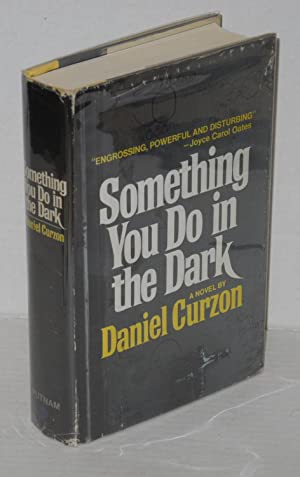 Something You Do in the Dark;: Curzon, Daniel [pseudonym of Daniel Brown]