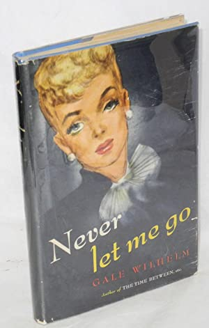 Never let me go: Wilhelm, Gale
