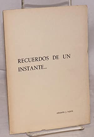Recuerdos de un instante .: Tejera, Eduardo J.
