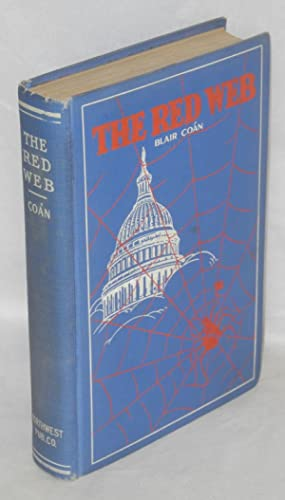 The red web; an underground political history of the United States from 1918 to the present time ...