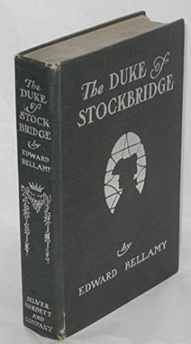 The Duke of Stockbridge; a romance of Shays' Rebellion: Bellamy, Edward