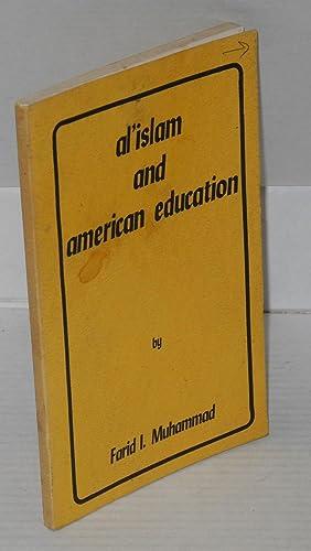Al'Islam and American education: Muhammad, Farid Ilyas