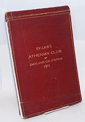 The by-laws Athenian Club of Oakland California 1911: Athenian Club of Oakland California, Frank C....