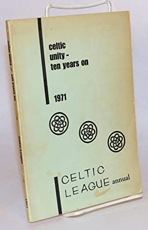 Celtic unity: ten years on. 1971 Celtic League annual: Thompson, Frank G., editor