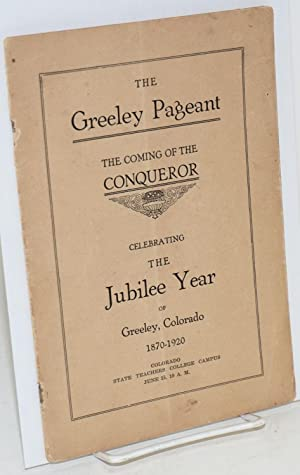 The Greeley pageant: the coming of the