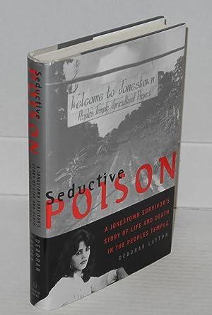 Seductive poison; a Jonestown survivor's story of: Layton, Deborah