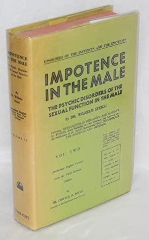 Impotence in the male; the psychic disorders of sexual function in the male; volume two [only]: ...