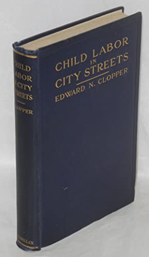 Child labor in city streets: Clopper, Edward N.