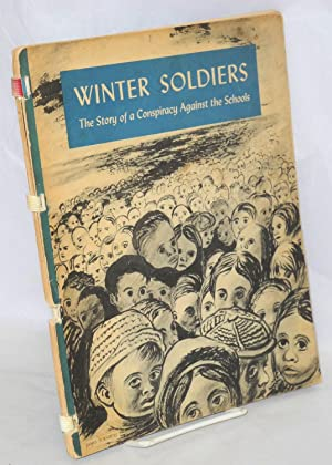 Winter soldiers, the story of a conspiracy against the schools. Foreword by Franz Boas, ...