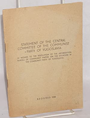 Statement of the central committee of the communist party of Yugoslavia in regard to the resolution...