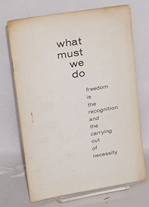 What must we do, freedom is the recognition and the carrying out of necessity: Committee for ...