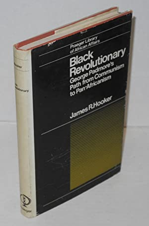 Black revolutionary; George Padmore's path from Communism to Pan-Africanism: Hooker, James R.