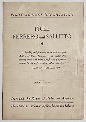 Fight against deportation; free Ferrero and Sallitto. Demand the right of political asylum; ...