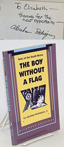 The boy without a flag; tales of the South Bronx