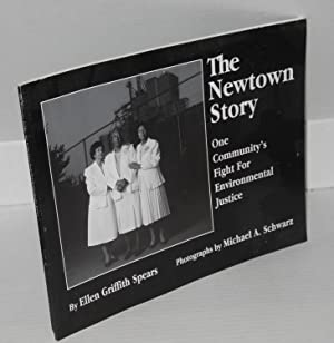 The Newtown story; one community's fight for environmental justice, photographs by Michael A. ...