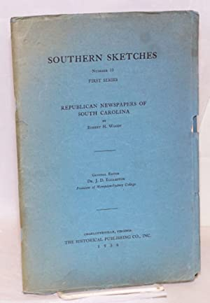 Southern sketches; Republican newspapers of South Carolina: Woody, Robert H.