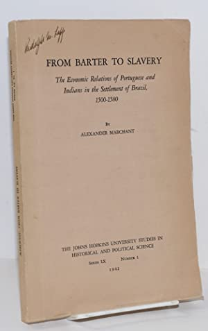From barter to slavery. The economic relations of Portuguese and Indians in the settlement of ...