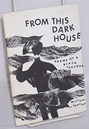 From this dark house; poems of a black teacher: Shelley, William