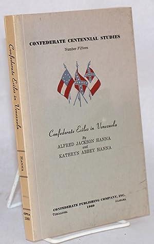 Confederate Exiles in Venezuela: Hanna, Alfred Jackson; Kathryn Abbey