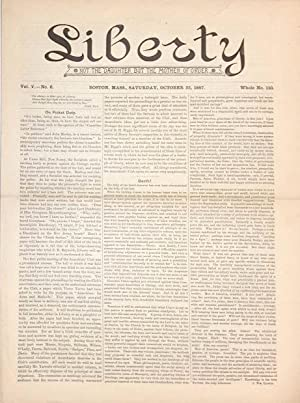Liberty, vol. 5, no. 6. October 22, 1887, whole no. 110: Tucker, Benjamin R.