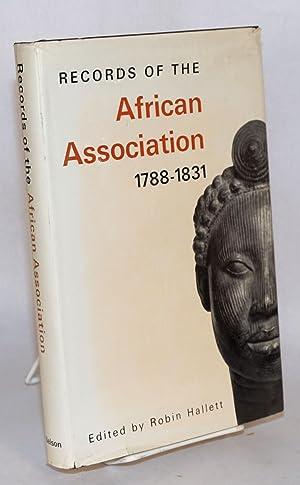 Records of the African Association 1788 - 1831: Hallett, Robin, editor