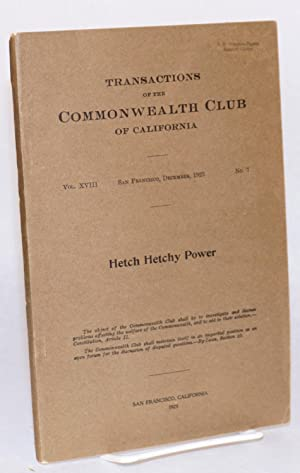 Transactions of the Commonwealth Club of California:; vol. xviii no. 7, San Francisco, December, ...