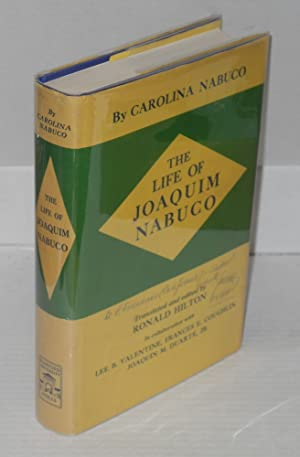 the life of Joaquim Nabuco; translated and edited by Ronald Hilton, in collaboration with Lee B. ...