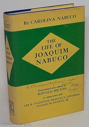 the life of Joaquim Nabuco; translated and: Nabuco, Carolina