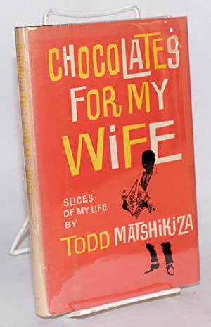 Chocolates for my wife: Matshikiza, Todd