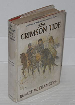 The crimson tide, a novel. Illustrated by A.I. Keller: Chambers, Robert William