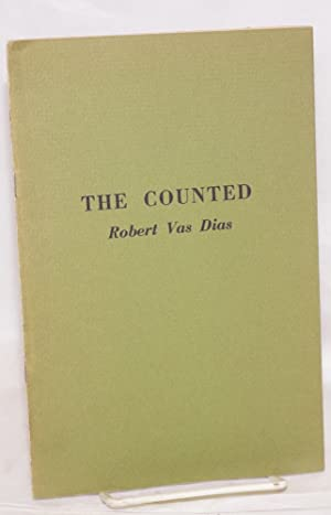 The counted: Vas Dias, Robert, edited by Clayton Eshleman